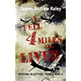I Fell Four Miles and Lived: Missing in Action -- World War II (Complete and Unabridged) (Falling Fortress)