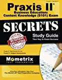 Praxis II Business Education: Content Knowledge (5101) Exam Secrets Study Guide: Praxis II Test Review for the Praxis II: Subject Assessments