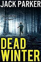 Dead Winter: A Gripping Crime Thriller Full Of Suspense
