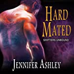 Hard Mated: Shifters Unbound, Book 3.5 (       UNABRIDGED) by Jennifer Ashley Narrated by Cris Dukehart