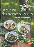 echange, troc Meret Bissegger - La cuisine des plantes sauvages : 130 recettes simples à réaliser avec les plantes de nos campagnes