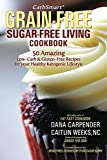 img - for CarbSmart Grain-Free, Sugar-Free Living Cookbook: 50 Amazing Low-Carb & Gluten-Free Recipes For Your Healthy Ketogenic Lifestyle book / textbook / text book