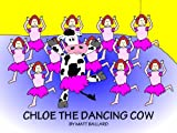 img - for Chloe the Dancing Cow book / textbook / text book