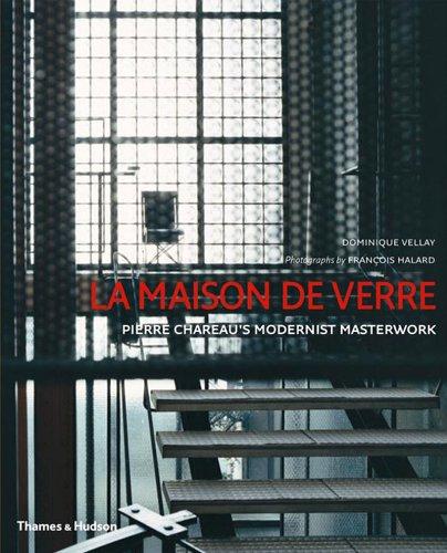 La Maison de Verre: Pierre Chareau's Modernist Masterwork
