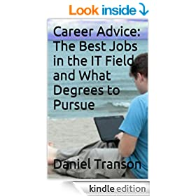 Career Advice: The Best Jobs in the IT Field and What Degrees to Pursue