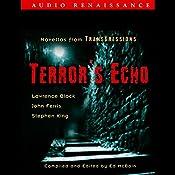 Terror's Echo: Novellas from Transgressions (Unabridged Selections) | Lawrence Block, John Farris, Stephen King