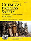 Chemical Process Safety: Fundamentals with Applications (3rd Edition)