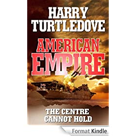 American Empire: The Centre Cannot Hold (English Edition)