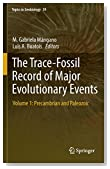 The Trace-Fossil Record of Major Evolutionary Events: Volume 1: Precambrian and Paleozoic (Topics in Geobiology)