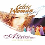 Celtic Woman: A Christmas Celebration...