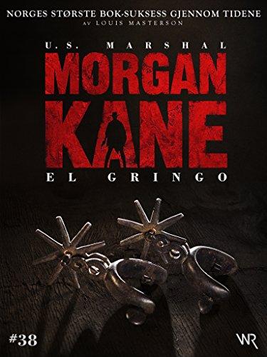 Morgan Kane 38: El Gringo: Bok 38 av 83 (Norwegian Edition) PDF