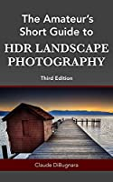 The Amateur's Short Guide to HDR Landscape Photography
