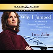 Why I Jumped: My True Story of Postpartum Depression, Dramatic Rescue, & Return to Hope | [Tina Zahn, Wanda Dyson]