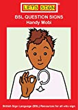 BSL QUESTION SIGNS: Handy Mobi (LET'S SIGN BSL)