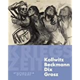 Kollwitz - Beckmann - Dix - Grosz. Kriegszeit