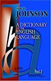 Image of A Dictionary of the English Language: In which the Words are Deduced from their Originals, Explained in their Different Meanings, and Authorized by ... in whose Works they are Found. Part 1. A-DYS