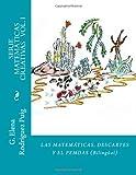 Las Matemáticas, Descartes y el PEMDAS (MATEMÁTICAS CREATIVAS) (Volume 1) (Spanish Edition)