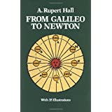 From Galileo to Newtonby A. Rupert Hall