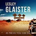 As Far as You Can Go Audiobook by Lesley Glaister Narrated by Kate Rawson