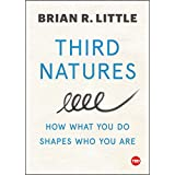 Third Natures: How What You Do Shapes Who You Are (TED Books)