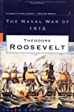 The Naval War of 1812 (Modern Library War) (0375754199) by Roosevelt, Theodore