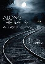 Along the Rails: A Juror's Journey