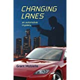 Changing Lanes: An Automotive Mystery ~ Grant Mobielle