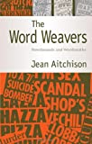 The Word Weavers: Newshounds and Wordsmiths (0521540070) by Aitchison, Jean