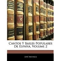 Cantos y Bailes Populares de Espa A, Volume 2