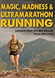 Magic, Madness & Ultramarathon Running