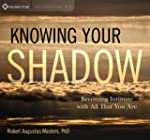 Knowing Your Shadow: Becoming Intimat...