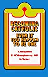 img - for Becoming Catholic: Even If You Happen to Be One (Basic Catholicism) by James A. Killgallon (1997-03-01) book / textbook / text book