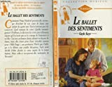 img - for Le ballet des sentiments book / textbook / text book