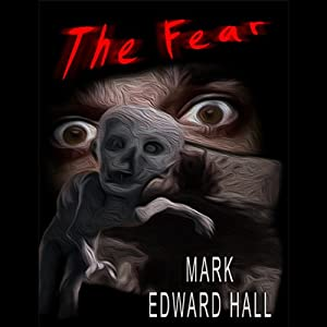 The Fear | [Mark Edward Hall]