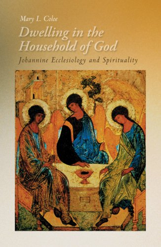 Dwelling in the Household of God: Johannine Ecclesiology and Spirituality, MARY L. COLOE