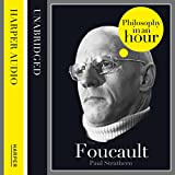 Foucault: Philosophy in an Hour (Unabridged)