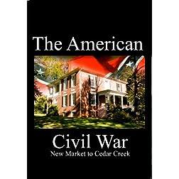 The American Civil War - From New Market to Cedar Creek