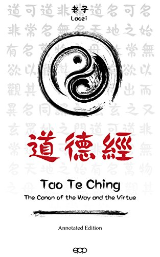 Laozi - Tao Te Ching: The Canon of the Way and the Virtue (English Edition)