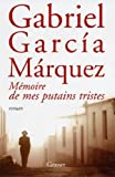 Mémoire de mes putains tristes (French Edition) (2246688418) by Gabriel Garcia Marquez