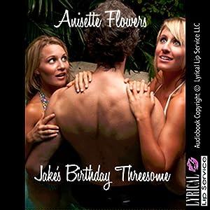 Jake's Birthday Threesome Audiobook