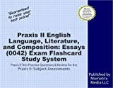 Praxis II English Language, Literature, and Composition: Essays (0042) Exam Flashcard Study System: Praxis II Test Practice Questions & Review for the Praxis II: Subject Assessments