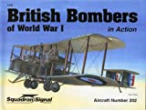 Image of British Bombers of World War I in Action - Aircraft No. 202