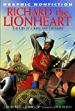 img - for Richard the Lionheart: The Life Of A King And Crusader (Graphic Nonfiction) book / textbook / text book