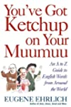 You've Got Ketchup on Your Muumuu: An...