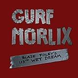 echange, troc Gurf Morlix - Blaze Foley's 113th Wet Dream