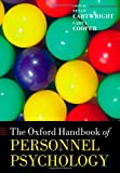 The Oxford Handbook of Personnel Psychology (Oxford Handbooks in Business and Management)