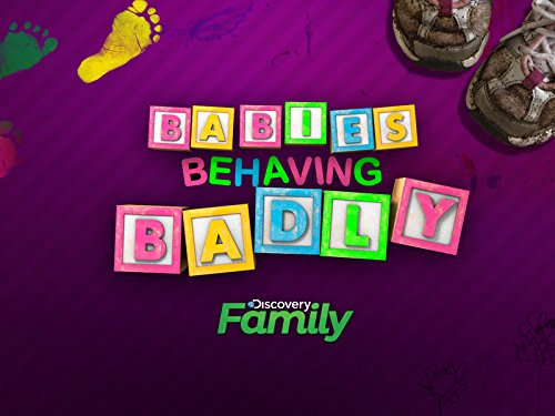 Babies Behaving Badly Season 1