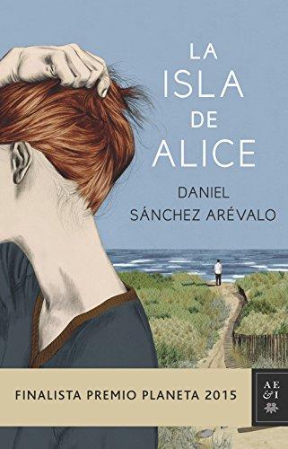 La isla de Alice: Finalista Premio Planeta 2015