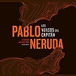 Los Versos del Capitán [The Captain's Verses] | Pablo Neruda