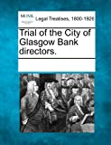 Trial of the City of Glasgow Bank Direct...